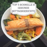 Top 5 schnelle und gesunde Mittagsgerichte